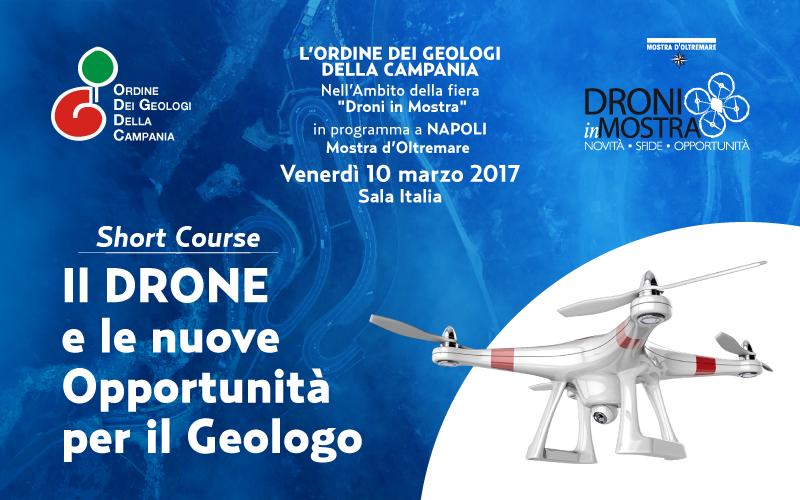 """10 Marzo 2017 – Short Course """"Il DRONE e le nuove Opportunità per il Geologo"""" [Programma aggiornato]"""