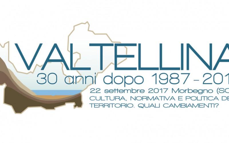 """Convegno """"Valtellina 30 anni dopo: cultura, normativa e politica del territorio quali cambiamenti?"""""""